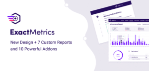 ExactMetrics Just got 10X Better - New Design + Custom Reports + Powerful Addons
